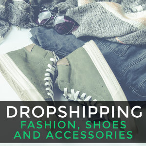 Dropshipping clothing, shoes and accessories