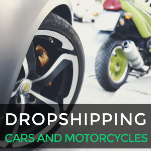 Dropshipping products for cars and motorcycles