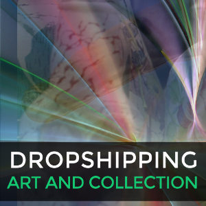 Dropshipping art and collectible products