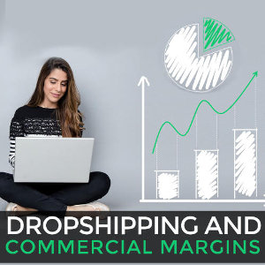 What commercial margins can be obtained with Drop Shipping